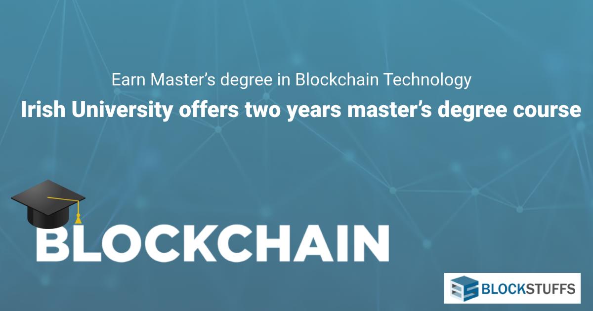 Blockchain Master's Degree: Irish University offers two years Master's degree course