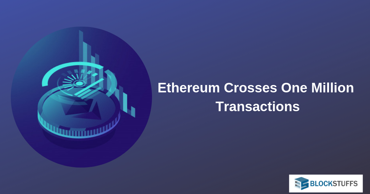 Ethereum Crosses One Million Transactions