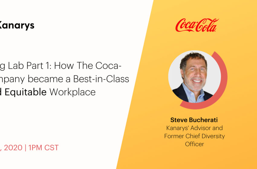 "Kanarys Advisor Steve Bucherati on ""How the Coca-Cola Company Became a Best-in-Class Fair and Equitable Workplace"""