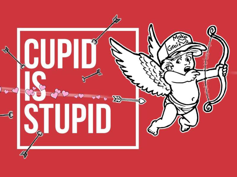 Cupid Is Stupid