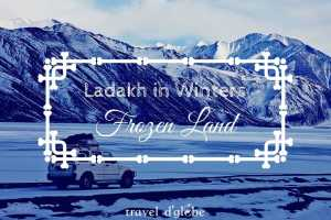 cover for 9 Reasons to visit Ladakh in winters, to explore the frozen land