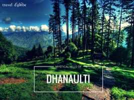 cover for DHANAULTI - A mystical place among the hills of Uttarakhand.