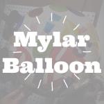 Mylar Balloon- $5