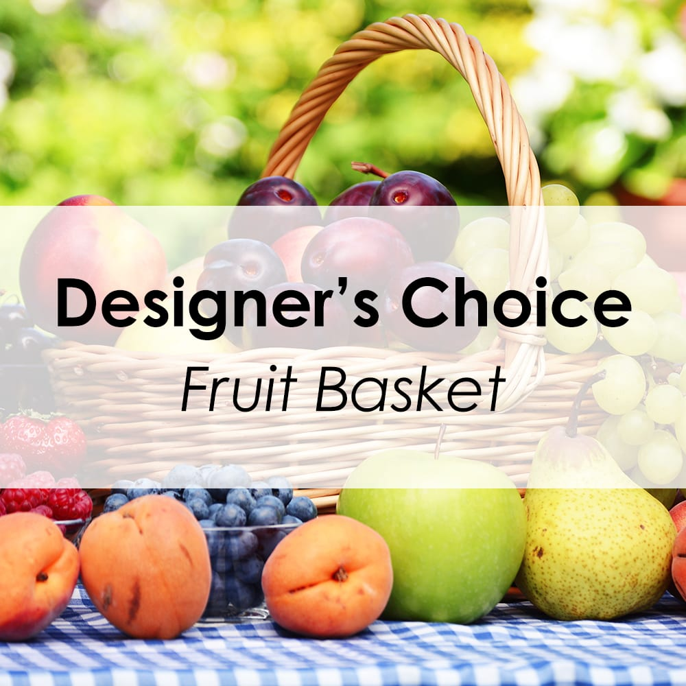 Designer's Choice - Fruit Basket in Portland, ME | Sawyer & Company