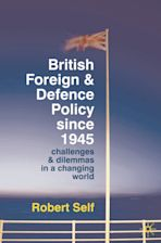 British Foreign and Defence Policy Since 1945 cover