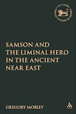 Samson and the Liminal Hero in the Ancient Near East cover