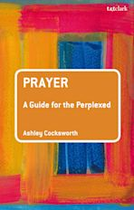 Prayer: A Guide for the Perplexed cover