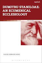 Dumitru Staniloae: An Ecumenical Ecclesiology cover