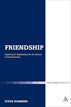 Friendship: Exploring its Implications for the Church in Postmodernity cover