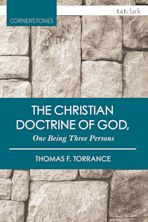 The Christian Doctrine of God, One Being Three Persons cover