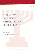 The Body in Biblical, Christian and Jewish Texts cover