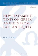 New Testament Texts on Greek Amulets from Late Antiquity cover