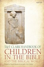T&T Clark Handbook of Children in the Bible and the Biblical World cover