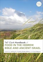 T&T Clark Handbook of Food in the Hebrew Bible and Ancient Israel cover
