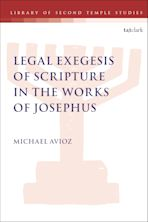 Legal Exegesis of Scripture in the Works of Josephus cover