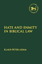 Hate and Enmity in Biblical Law cover
