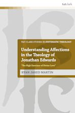 Understanding Affections in the Theology of Jonathan Edwards cover