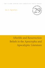 Afterlife and Resurrection Beliefs in the Apocrypha and Apocalyptic Literature cover