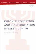 Colonial Education and Class Formation in Early Judaism cover