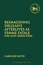 Reimagining Delilah's Afterlives as Femme Fatale cover