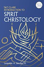 T&T Clark Introduction to Spirit Christology cover