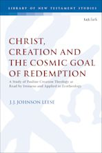 Christ, Creation and the Cosmic Goal of Redemption cover