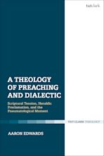 A Theology of Preaching and Dialectic cover