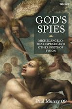 God's Spies: Michelangelo, Shakespeare and Other Poets of Vision cover