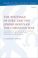 The Writings of Luke and the Jewish Roots of the Christian Way cover