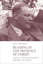 Reading in the Presence of Christ: A Study of Dietrich Bonhoeffer's Bibliology and Exegesis cover
