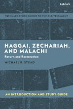 Haggai, Zechariah, and Malachi: An Introduction and Study Guide cover