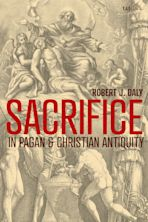 Sacrifice in Pagan and Christian Antiquity cover