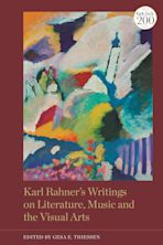 Karl Rahner's Writings on Literature, Music and the Visual Arts cover