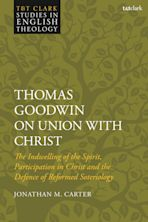 Thomas Goodwin on Union with Christ cover