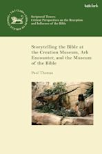 Storytelling the Bible at the Creation Museum, Ark Encounter, and Museum of the Bible cover