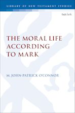 The Moral Life According to the Gospel of Mark cover