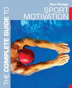 The Complete Guide to Sport Motivation cover
