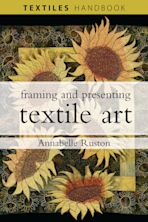 Framing and Presenting Textile Art cover