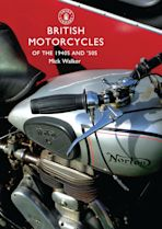 British Motorcycles of the 1940s and '50s cover