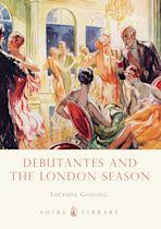 Debutantes and the London Season cover