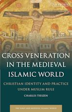 Cross Veneration in the Medieval Islamic World cover