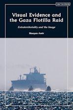 Visual Evidence and the Gaza Flotilla Raid cover