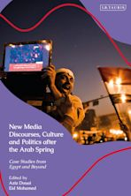 New Media Discourses, Culture and Politics after the Arab Spring cover
