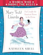 Women Who Broke the Rules: Mary Todd Lincoln cover