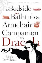 The Bedside, Bathtub & Armchair Companion to Dracula cover