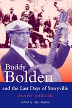 Buddy Bolden and the Last Days of Storyville cover