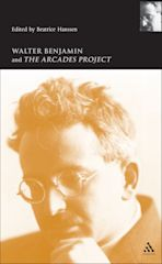 Walter Benjamin and the Arcades Project cover