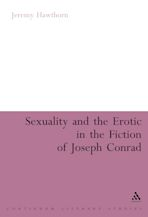 Sexuality and the Erotic in the Fiction of Joseph Conrad cover