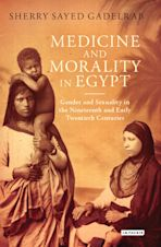 Medicine and Morality in Egypt cover