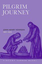 Pilgrim Journey John Henry Newman 1801 cover
